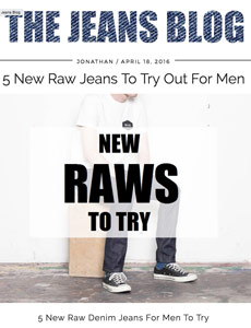 The Jeans Blog reviews 5 new raw jeans